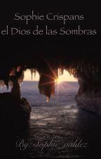 Sophie Crispans y El dios de las Sombras by Sophie_Deane