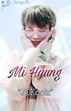 Mi Hyung ~ •JiKook•  by Swing_Bx