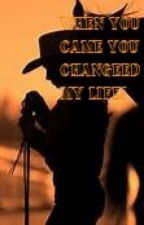 When You Came You Changed My Life by undercoverwriter14