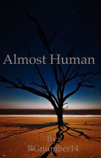 Almost human by RGnumber14