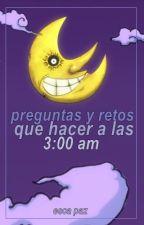 PREGUNTAS Y RETOS PARA HACER A LAS 3:00 AM by escapaz