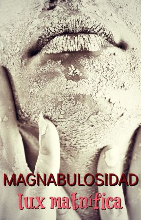 Magnabulosidad by LuxMatnfica