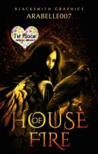 House Of Fire by arabelle007