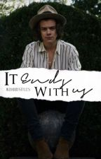 It Ends with Us {Sequel to Neighbors} by jkharrystyles