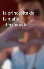 la princesita de la mafia ~terminada~ by panconswag94