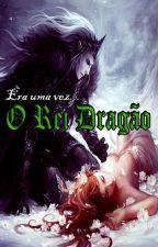 Era uma vez... O Rei Dragão by SilviaVieiraFragoso