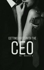 Getting Dirty With The CEO by zarry-s