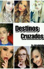 Destinos Cruzados by Mundo_Da_Elly