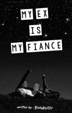 My ex is my fiance by BabyJajil14