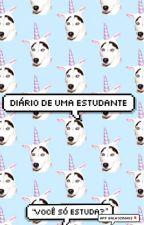 Diário de Uma Estudante! by eutammy