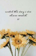 Until The Day I Die | s.w | 2 by gunmercforhire