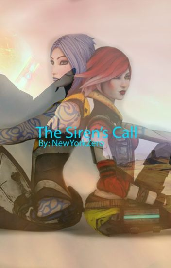 The Siren's Call (Maya X Lilith - Borderlands 2