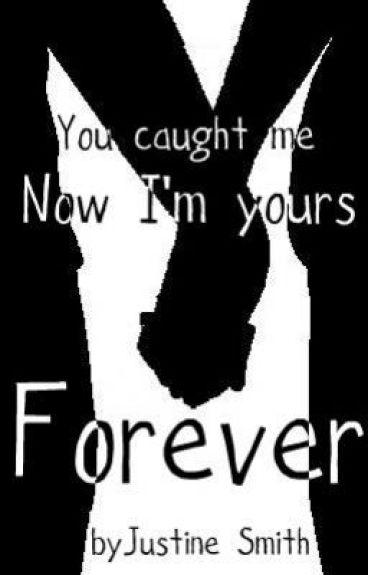 You caught me, now I'm yours forever - Watty Awards 2011 by xXxRAwWwRxXx