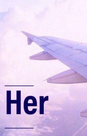 Her by WordsandOddities