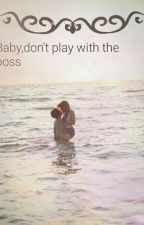 Baby, don't play with the boss by VERONIK0309