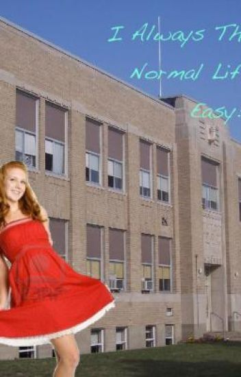 I Always Thought A Normal Life Was Easy!