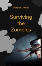 Surviving the Zombies [OPEN FOR SUBMISSIONS-DETAILS INSIDE] by WattpadZombies