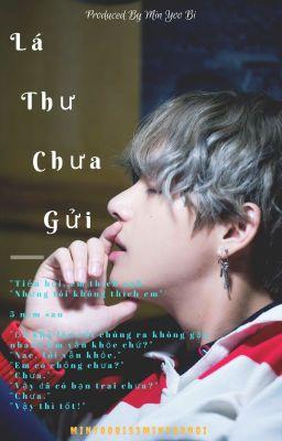 [Fanfiction Girl] [Kim Taehyung] [DROP] Lá Thư Chưa Gửi