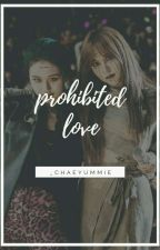 Prohibited Love (Michaeng FF) by _chaeyummie