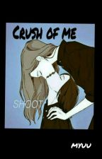 Crush of me by SARAQ7