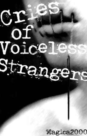 Cries of Voiceless Strangers by magica2000