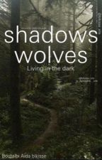 Shadows wolves...Living in the dark by Blkisse_elle