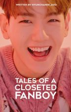 Tales of a Closeted Fanboy by hyunchanee_exo