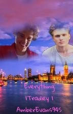 Everything | Tradley | by AmberEvans94S