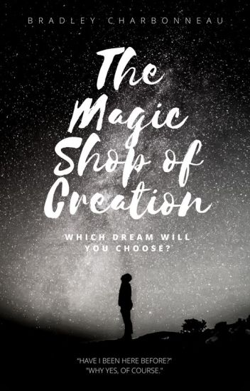 The Magic Shop of Creation