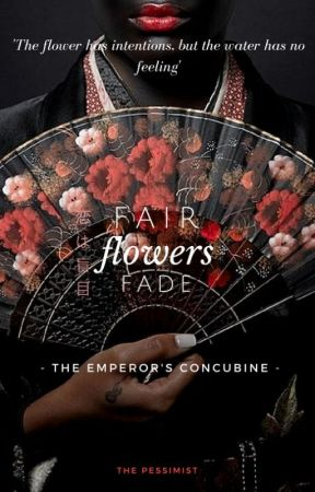 Fair Flowers Fade:  The Emperors Concubine by Still_Around