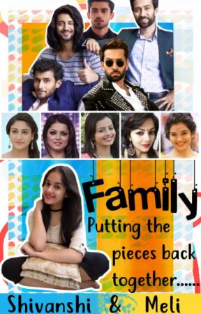 Family - Putting The Pieces Back Together||A Collab FF by ShivIka_Oberoi