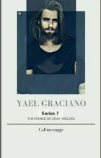Prince of Gray Wolves Series 7 : YAEL GRACIANO by CallmeAngge(COMPLETED) by Dontshitonme