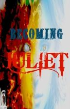 Becoming JULIET by Azhred