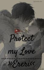 Protect my Love >>Ereri<< by llEren_Jaegerll