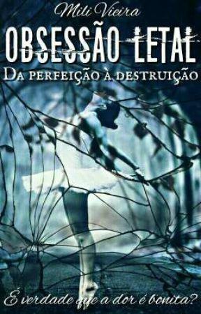 Obsessão Letal - Da Perfeição À Destruição by yas_badgirl