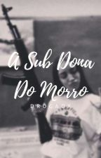 A Sub Dona Do Morro by theminasbitchs