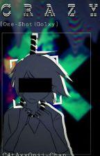 Crazy [One-Shot Golxy] [FNAFHS SICK]  by -ThisIsKat-
