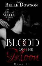Marcello Mafia Series - Blood on the Moon by Belle_Dowson