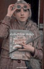 Slytherclaw Things ➴ ❝Harry Potter.❞   by Thelowqueen