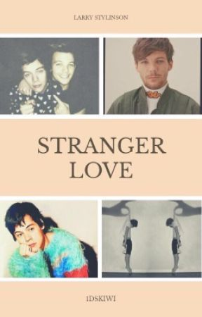 Stranger love //Larry stylinson  by 1dskiwi