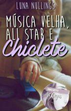 Música Velha, All-Stars e Chiclete by LunaNullings