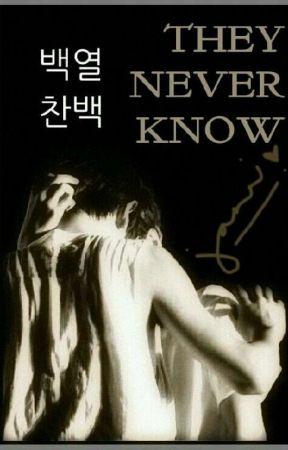 They Never Know [ChanBaek] [boyxboy] by JannDG
