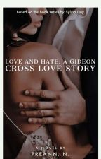 Love And Hate A Gideon Cross Love Story  by preannN