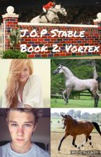 J.O.P Stable: The Twin Saga (Book 2: Vortex) by Dressage_Queen