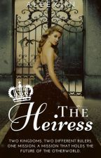 The Heiress (Completed) by JinEzekiel
