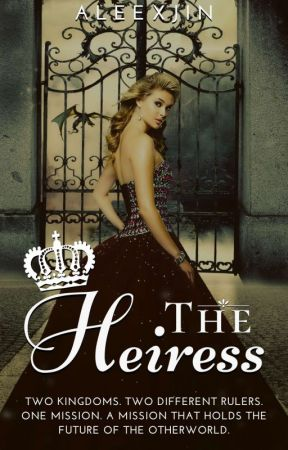 The Heiress (Completed) by AleexJin