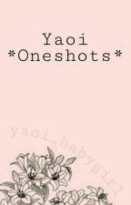 Yaoi *OneShots* by Kawaii_but_suicidal