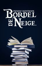 Bordel de Neige by Tentaculaire