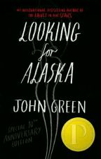 looking for Alaska by fl0ppydisk
