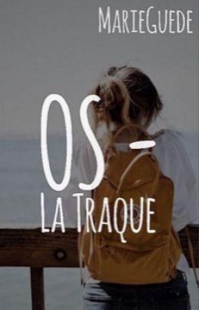 OS - La Traque  by quelsreves